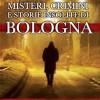 Un nuovo viaggio tra i misteri, i crimini e le storie insolite di Bologna